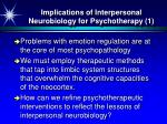 implications of interpersonal neurobiology for psychotherapy 1