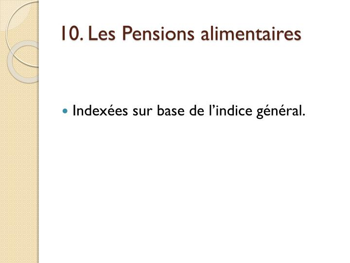 10. Les Pensions alimentaires