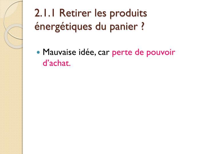 2.1.1 Retirer les produits énergétiques du panier ?