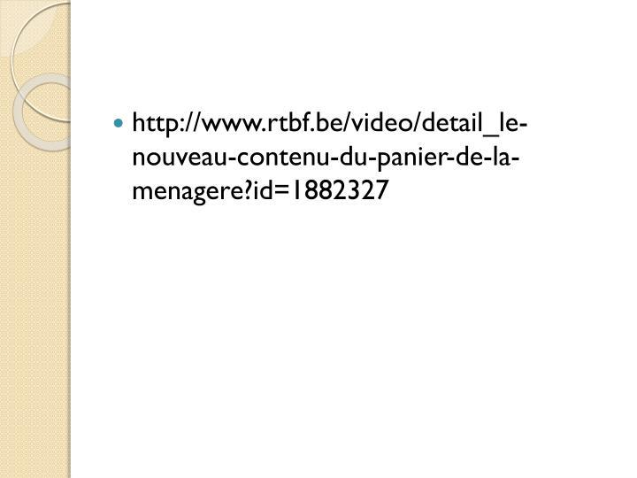 http://www.rtbf.be/video/detail_le-nouveau-contenu-du-panier-de-la-menagere?id=1882327