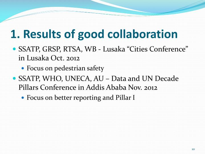 1. Results of good collaboration