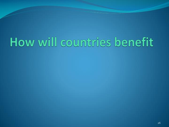 How will countries benefit