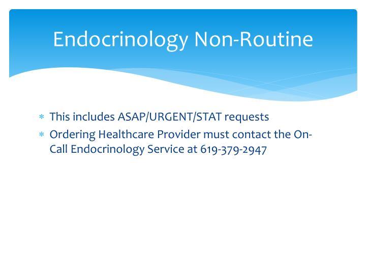 Endocrinology Non-Routine