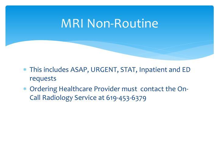 MRI Non-Routine