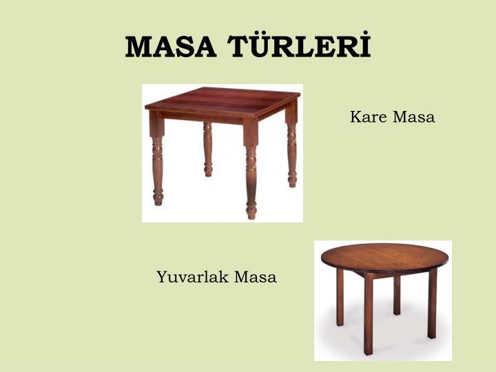 MASA TÜRLERİ