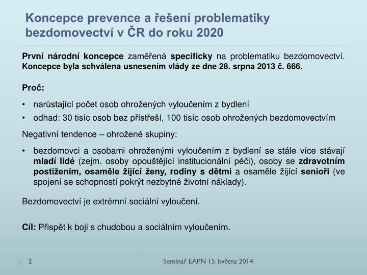 Koncepce prevence a řešení problematiky bezdomovectví v ČR do roku 2020