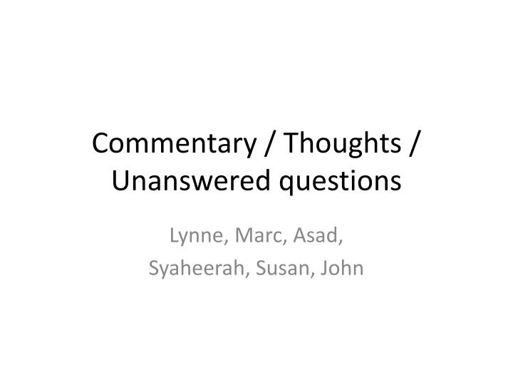 Commentary / Thoughts / Unanswered questions