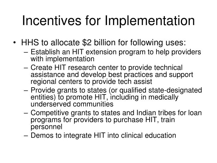 Incentives for Implementation