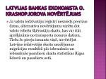 latvijas bankas ekonomista o krasnopjorova nov rt jums