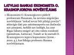 latvijas bankas ekonomista o krasnopjorova nov rt jums1