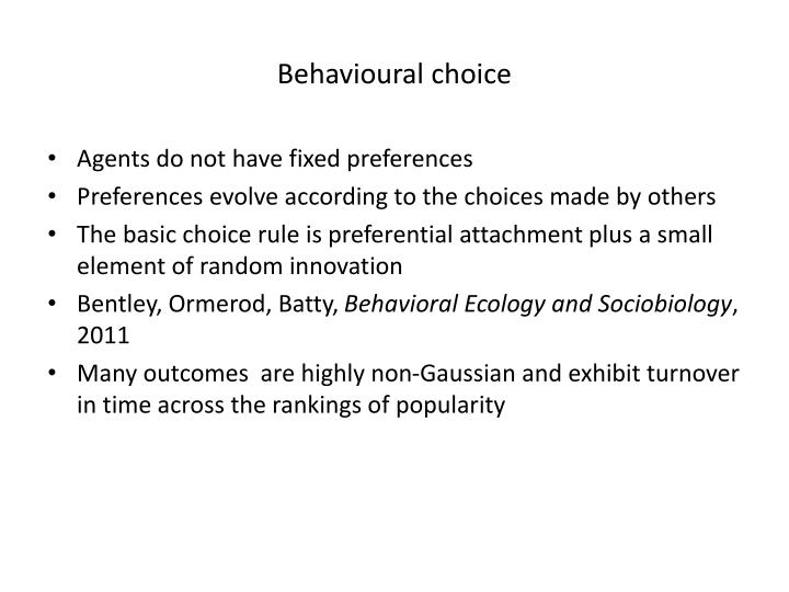 Behavioural choice