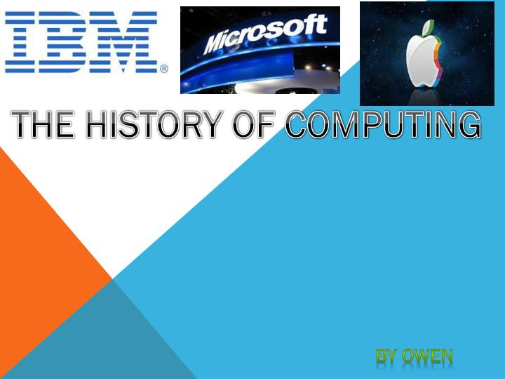 THE HISTORY OF COMPUTING