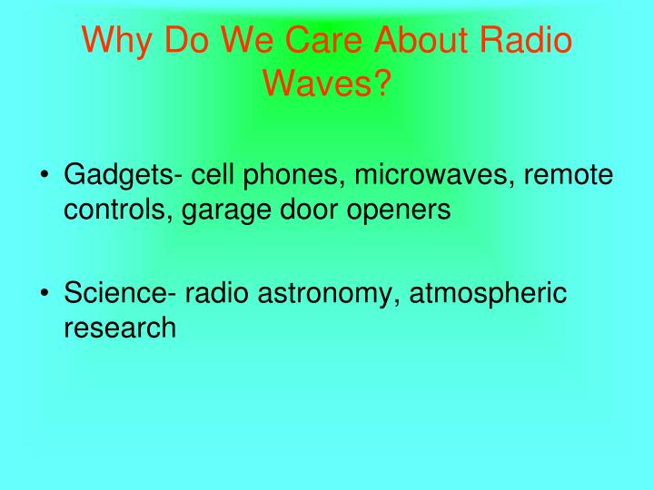 Why Do We Care About Radio Waves?