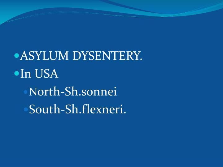 ASYLUM DYSENTERY.