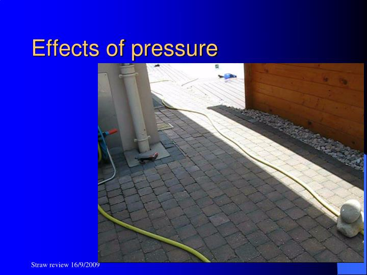 Effects of pressure