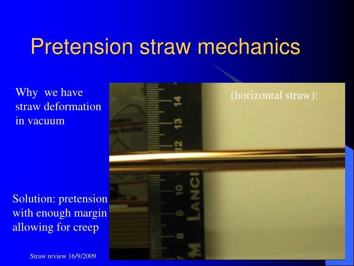 Pretension straw mechanics
