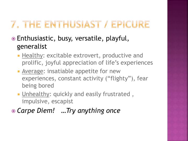 7. The Enthusiast / Epicure