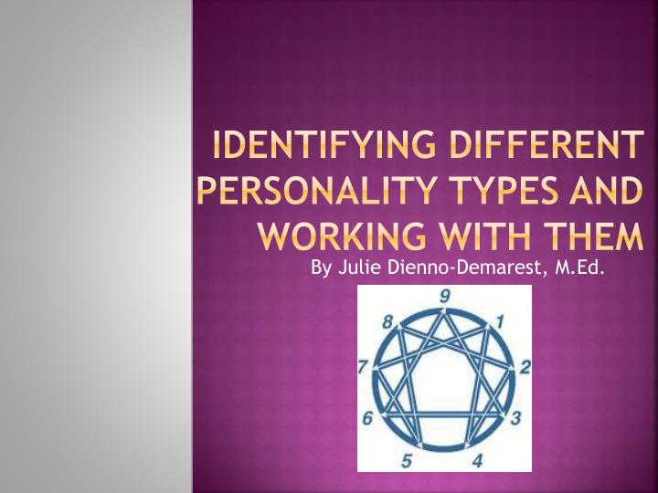 Identifying different personality types and working with them