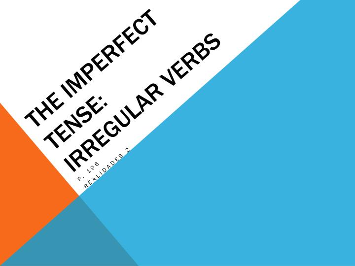 The imperfect tense irregular verbs