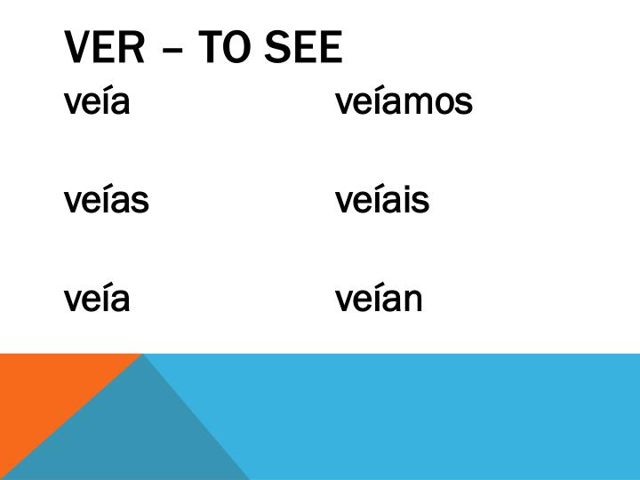 VER – to see