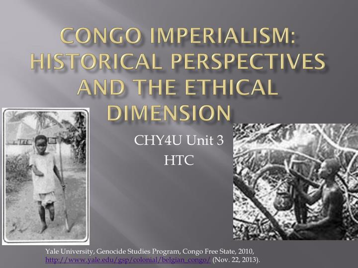 Congo imperialism historical perspectives and the ethical dimension