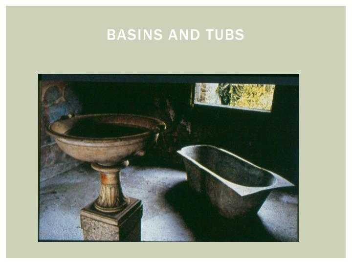 Basins and tubs