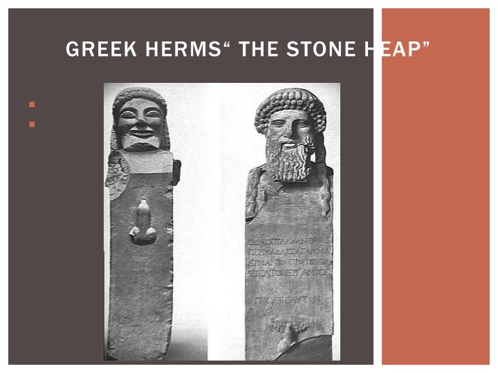 "Greek Herms"" the stone heap"""