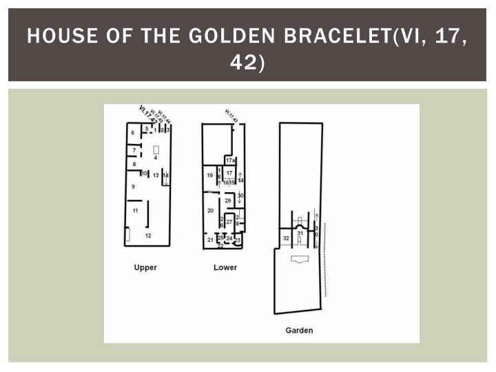 House of the Golden bracelet(VI, 17, 42)