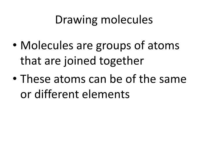 Drawing molecules