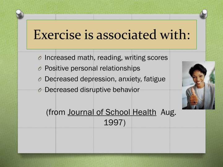 Exercise is associated with:
