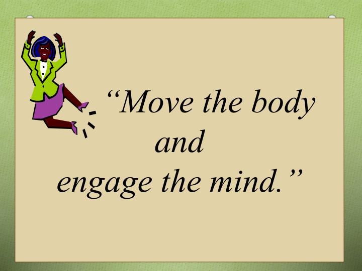 """Move the body"