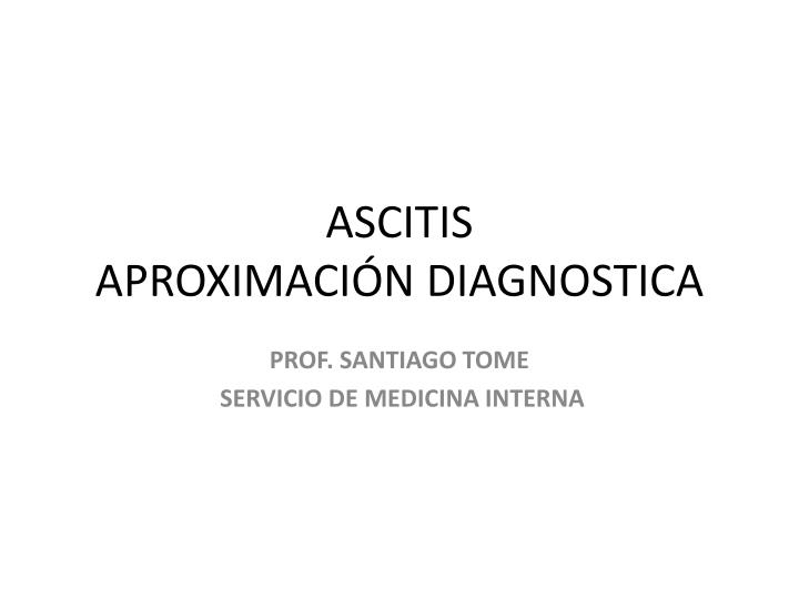 Ascitis aproximaci n diagnostica