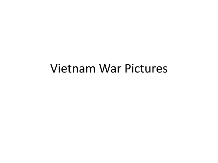 Vietnam war pictures