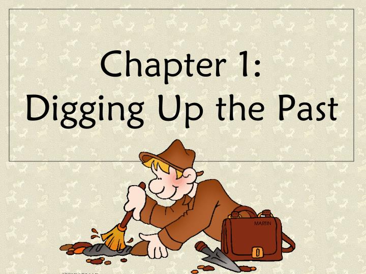 chapter 1 digging up the past