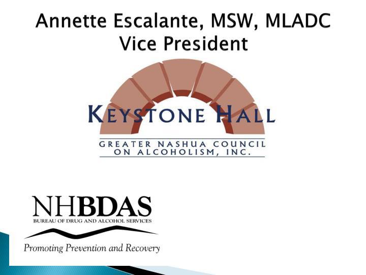 Annette Escalante, MSW, MLADC Vice President