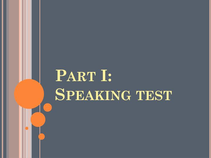 Part I:  Speaking test