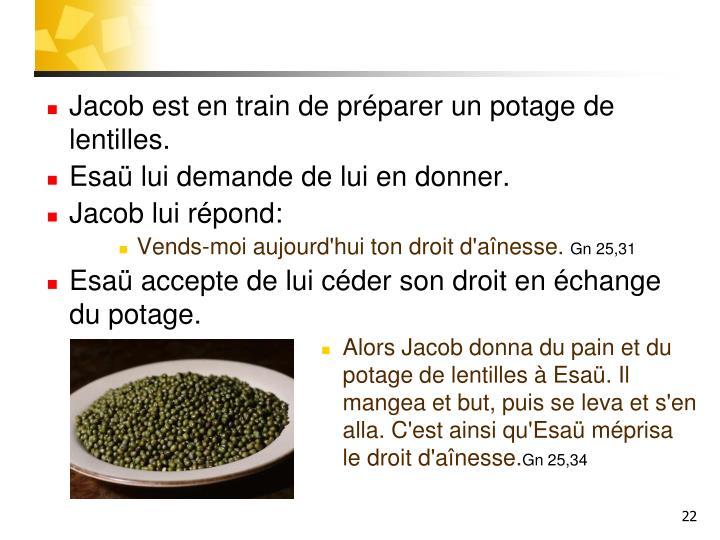 Jacob est en train de préparer un potage de lentilles.