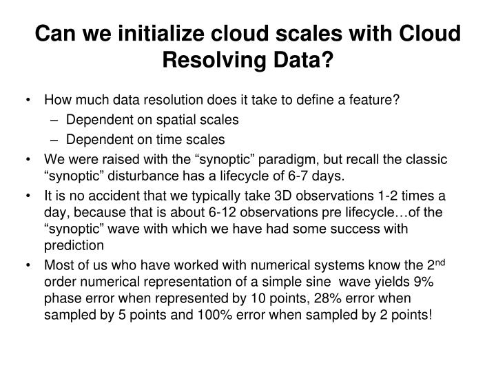 Can we initialize cloud scales with Cloud Resolving Data?