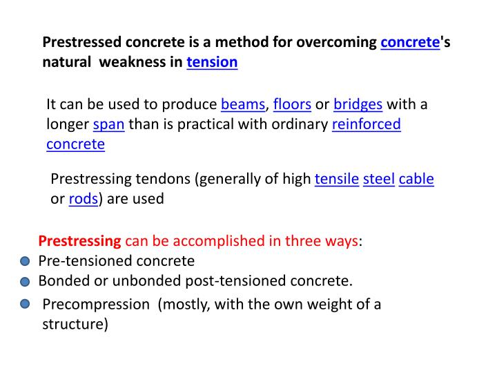 Prestressed concrete is a method for overcoming