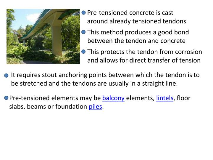 Pre-tensioned concrete is cast around already tensioned tendons