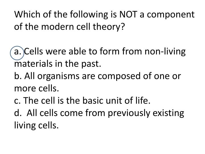 Which of the following is NOT a component of the modern cell theory