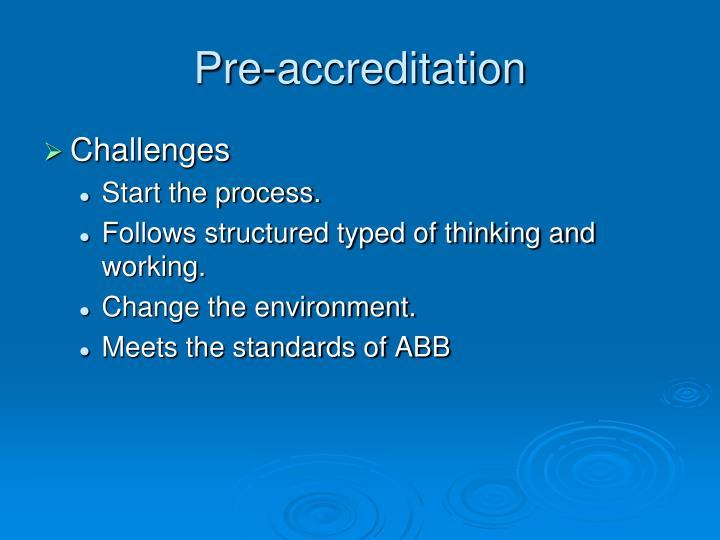 Pre-accreditation