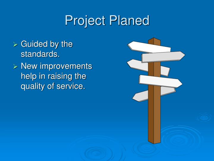 Project Planed