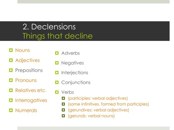 2 declensions things that decline