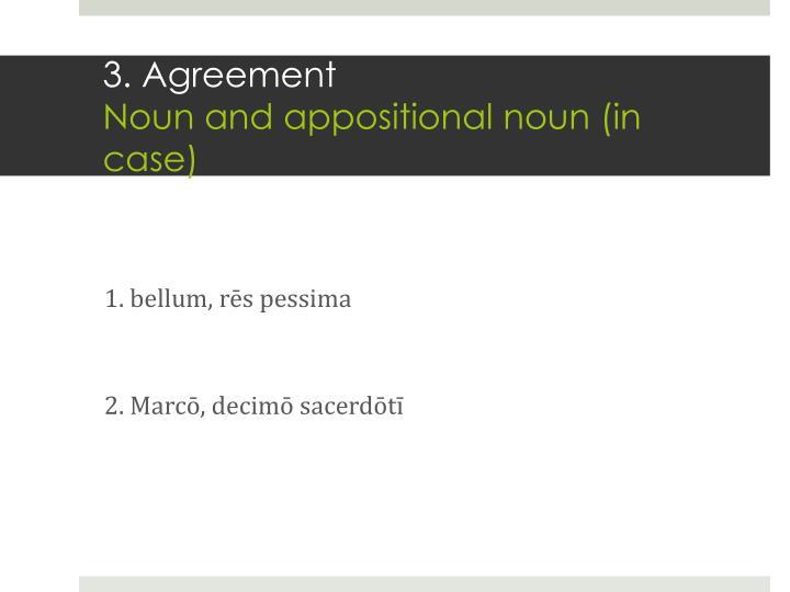 3. Agreement