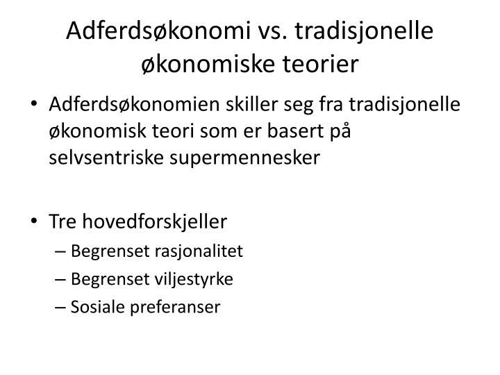 Adferdsøkonomi vs. tradisjonelle økonomiske teorier