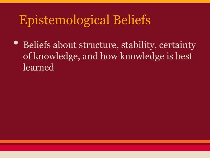 Epistemological Beliefs