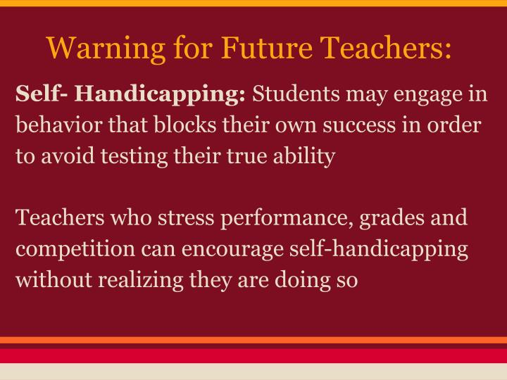 Warning for Future Teachers: