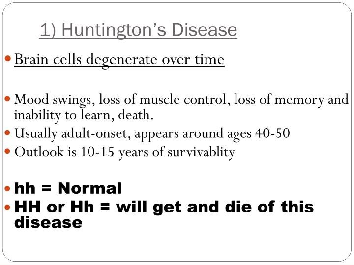 1) Huntington's Disease