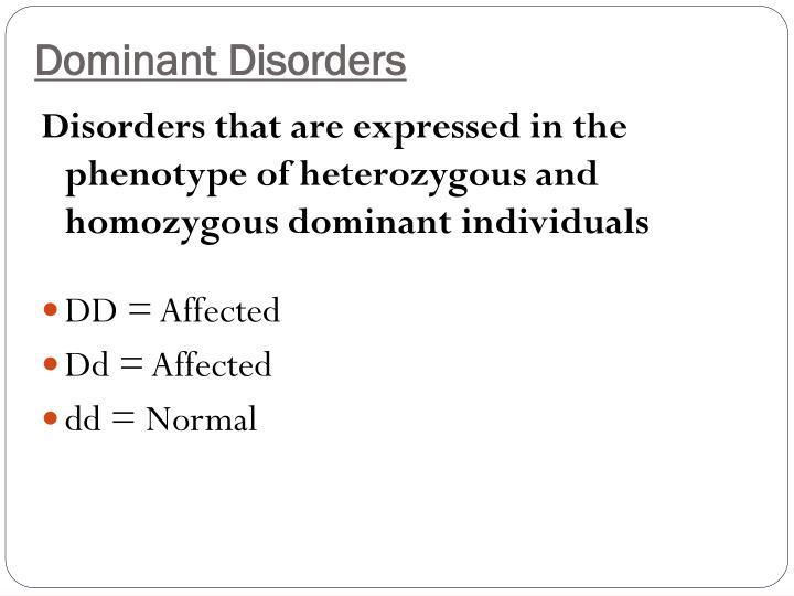 Dominant Disorders